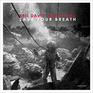 Kris Davis - Save Your Breath